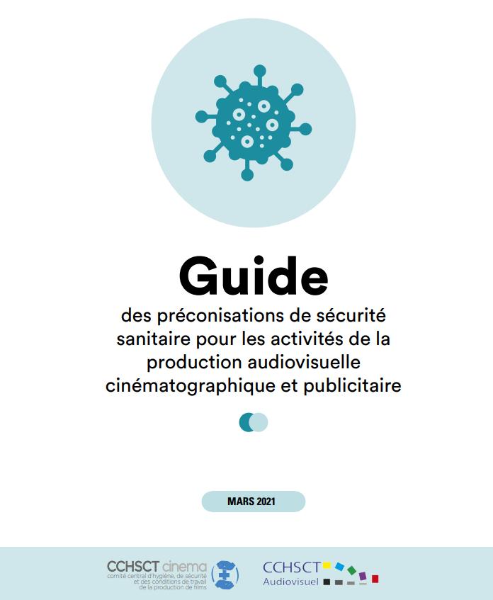 Le guide des préconisations de sécurité sanitaire pour les activités de la production audiovisuelle cinématographique et publicitaire